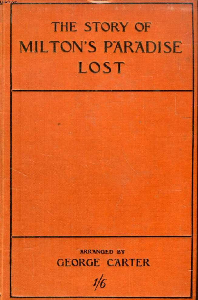 THE STORY OF MILTON'S PARADISE LOST, Narrated for the most part in the words of the Poet