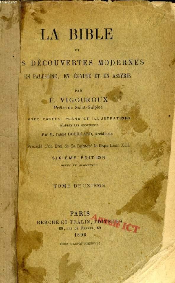 LA BIBLE ET LES DECOUVERTES ARCHEOLOGIQUES MODERNES EN PALESTINE, EN EGYPTE ET EN ASSYRIE, TOME 2