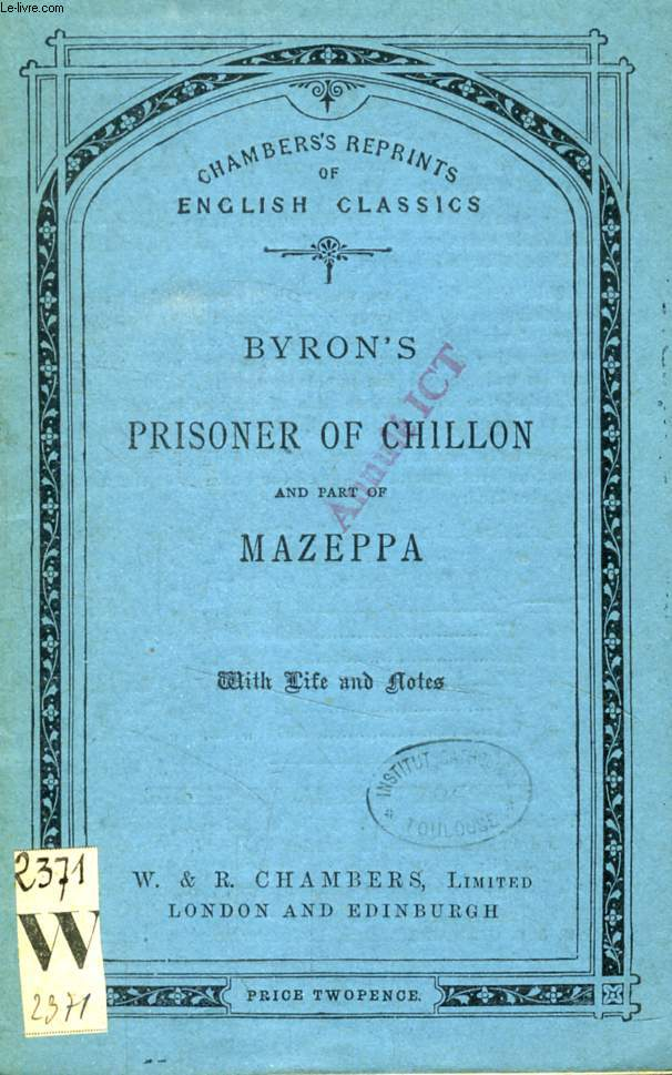 BYRON'S PRISONER OF CHILLON, And part of MAZEPPA