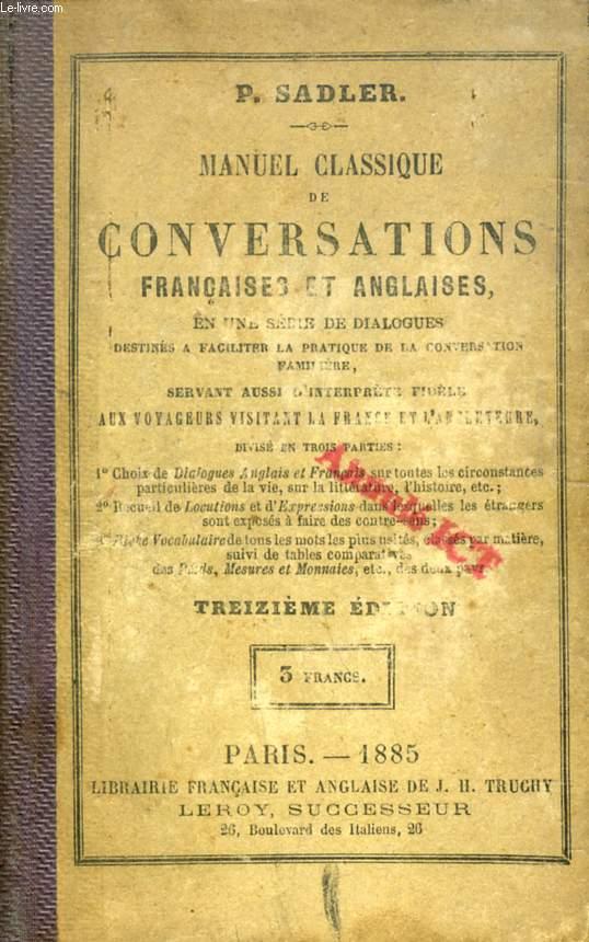 MANUEL CLASSIQUE DE CONVERSATIONS FRANCAISES ET ANGLAISES EN UNE SERIE DE DIALOGUES