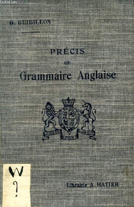 PRECIS DE GRAMMAIRE ANGLAISE, DE LA 4e AUX BACCALAUREATS
