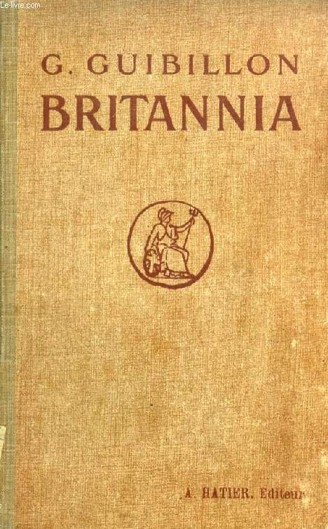 BRITANNIA, A DESCRIPTION OF THE HOME LIFE AND SOCIAL ACTIVITIES OF THE BRITISH PEOPLE