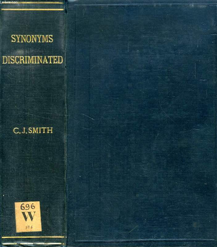 SYNONYMS DISCRIMINATED, A DICTIONARY OF SYNONYMOUS WORDS IN THE ENGLISH LANGUAGE, Illustrated with Quotations from Standard Writers