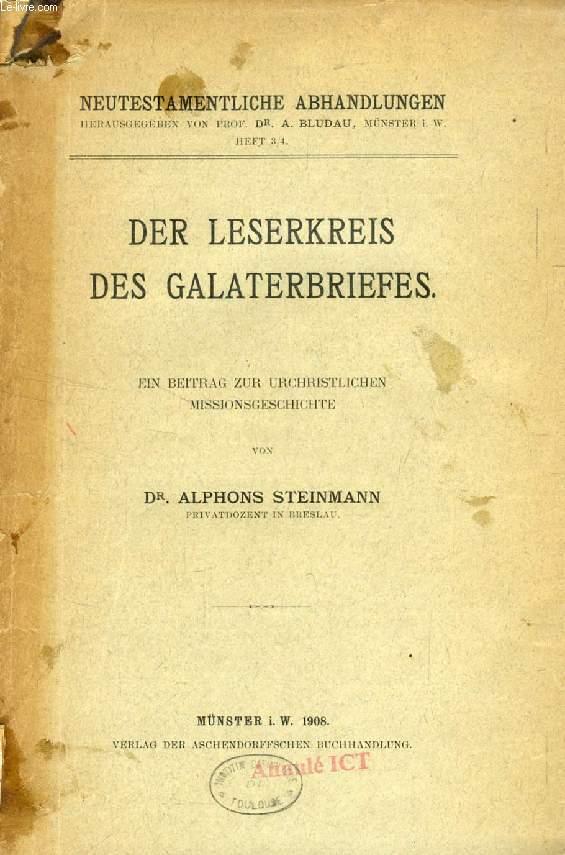DER LESERKREIS DES GALATERBRIEFES, EIN BEITRAG ZUR URCHRISTLICHEN MISSIONSGESCHICHTE