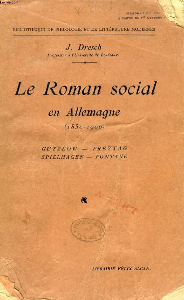 LE ROMAN SOCIAL EN ALLEMAGNE (1850-1900): GUTZKOW, FREYTAG, SPIELHAGEN, FONTANE