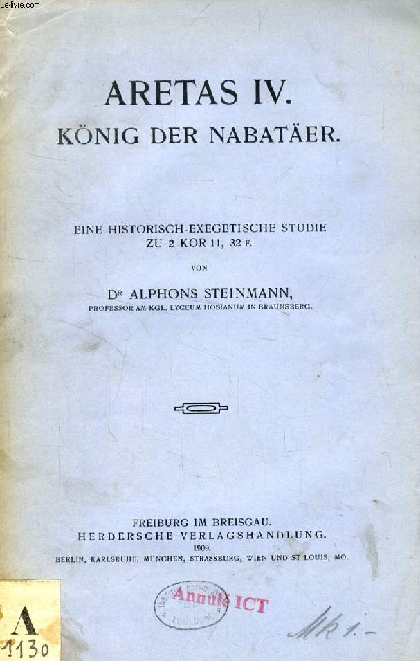 ARETAS IV, KÖNIG DER NABATÄER, ENE HISTORISCH - EXEGETISCHE STUDIE ZU 2 KOR 11, 32 F