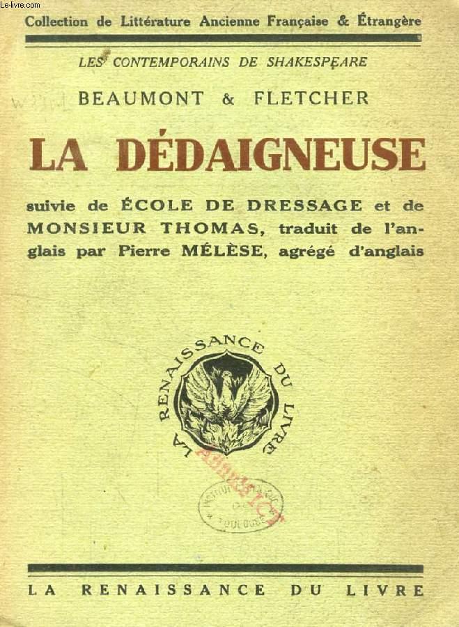 LA DEDAIGNEUSE, Suivie de ECOLE DE DRESSAGE et de MONSIEUR THOMAS