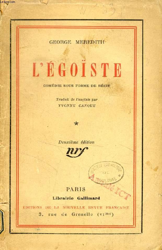 L'EGOISTE, COMEDIE SOUS FORME DE RECIT
