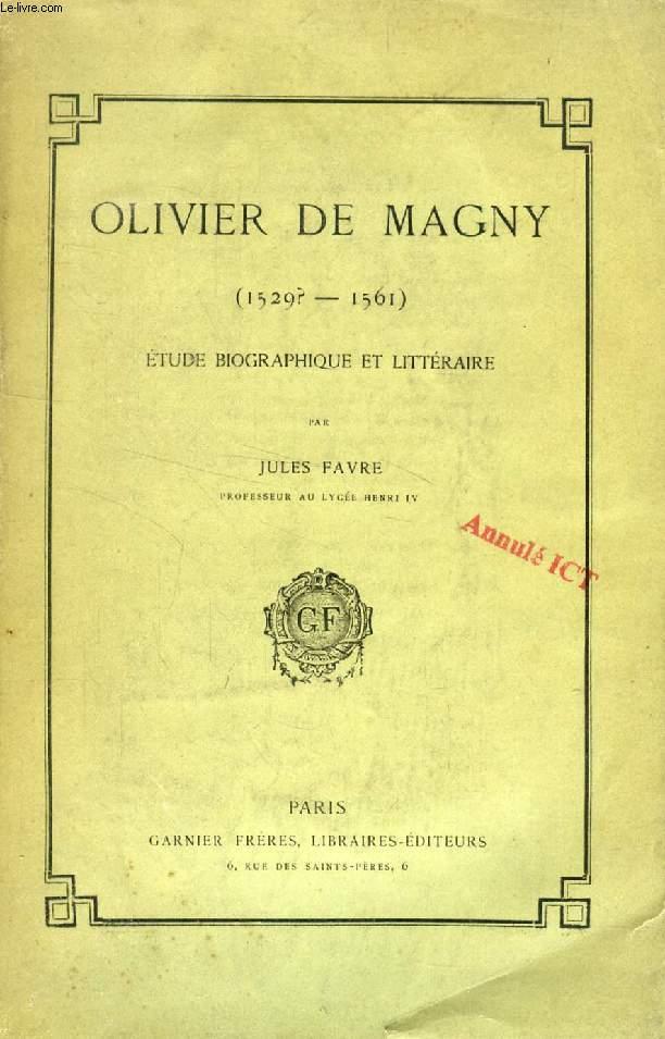 OLIVIER DE MAGNY (1529 ? - 1561), ETUDE BIOGRAPHIQUE ET LITTERAIRE