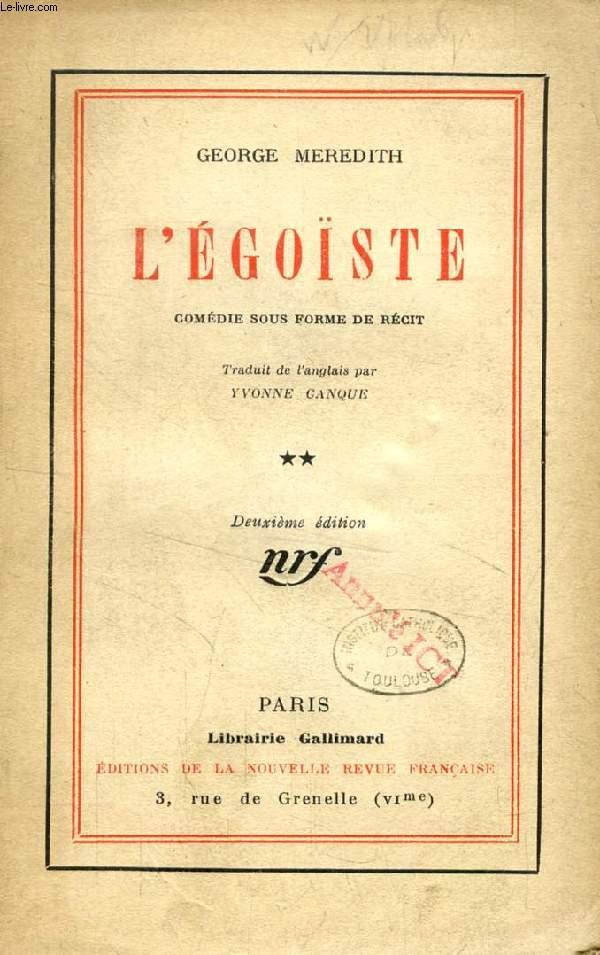 L'EGOISTE, TOME II, COMEDIE SOUS FORME DE RECIT