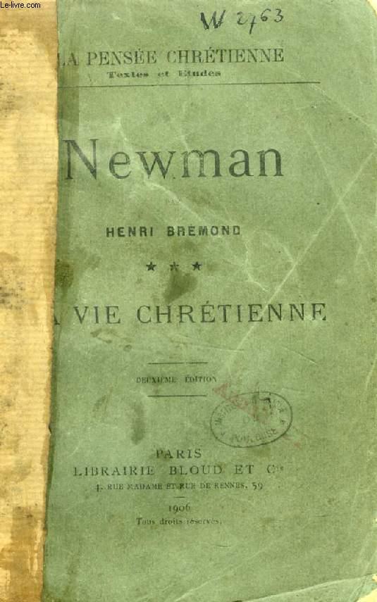 NEWMAN, TOME III, LA VIE CHRETIENNE