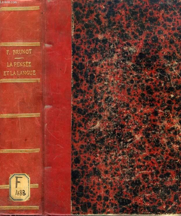 LA PENSEE ET LA LANGUE, Méthode, principes et plan d'une théorie nouvelle du langage appliquée au français