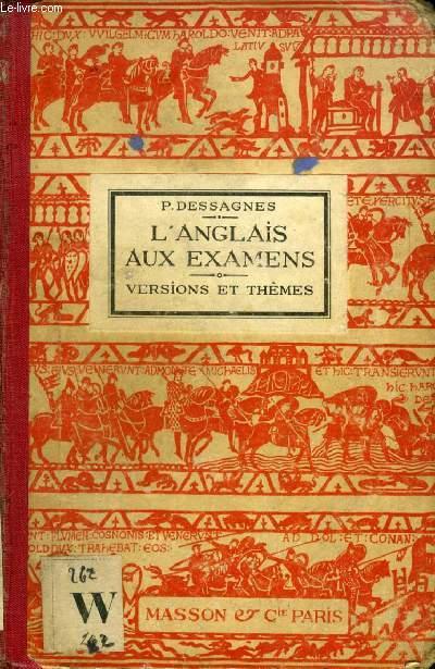 L'ANGLAIS AUX EXAMENS, VERSIONS ET THEMES, CLASSES DE 2de, 1re, PHILOSOPHIE, MATHEMATIQUES, CLASSES PREPA. AUX G.E.