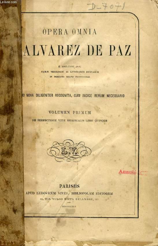 OPERA DE JACOBI ALVAREZ DE PAZ, TOMUS I