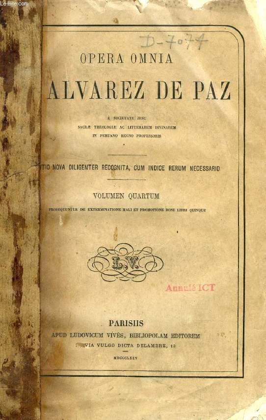 OPERA DE JACOBI ALVAREZ DE PAZ, TOMUS IV