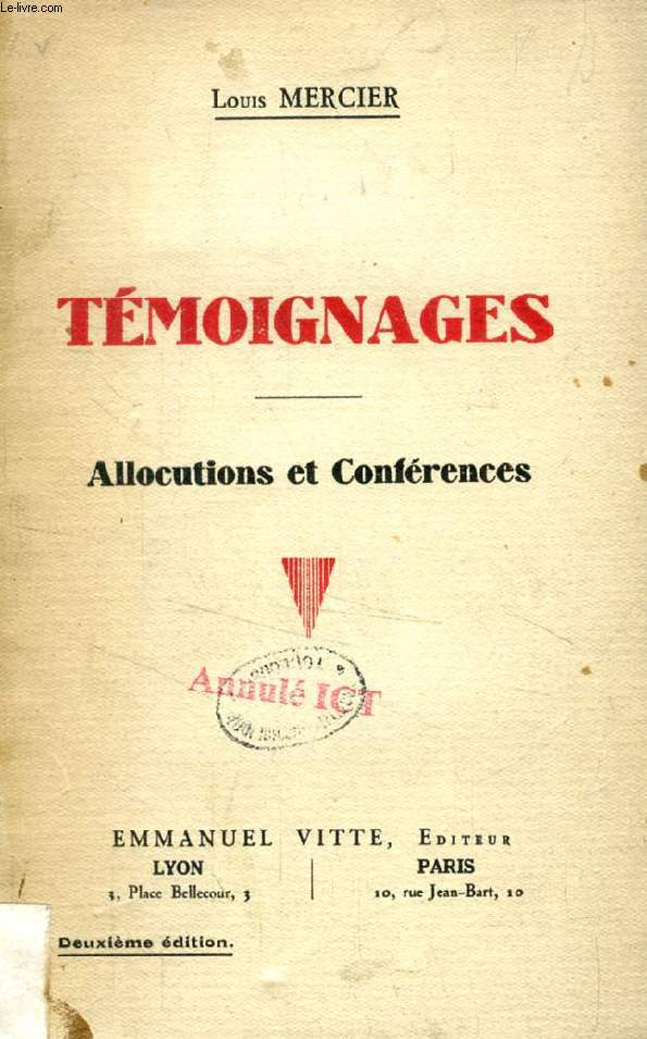 TEMOIGNAGES, ALLOCUTIONS ET CONFERENCES