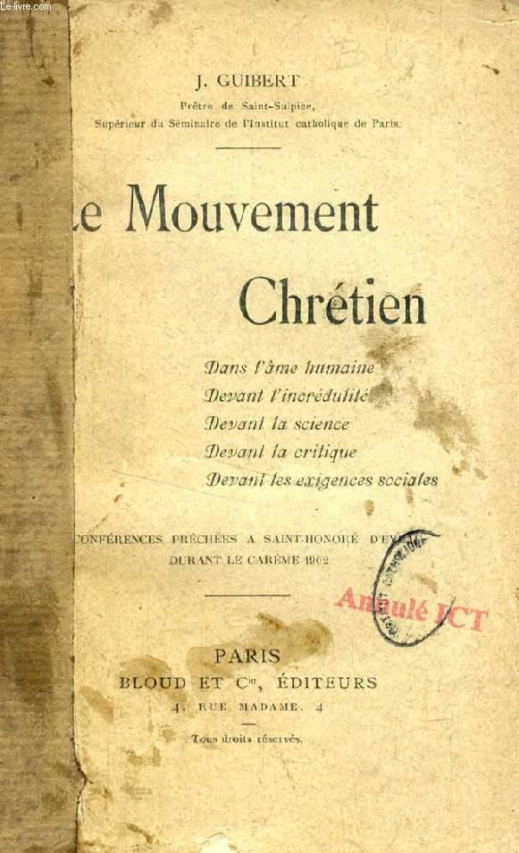 LE MOUVEMENT CHRETIEN, Dans l'âme humaine, Devant l'incrédulité, Devant la science, Devant la critique, Devant les exigences sociales