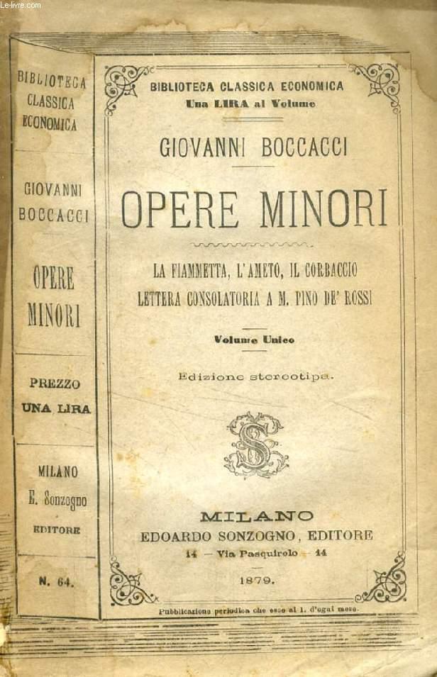 OPERE MINORI (La Fiammetta, L'Ameto, Il Corbaccio, Lettera consolatoria a M. Pino de' Rossi)