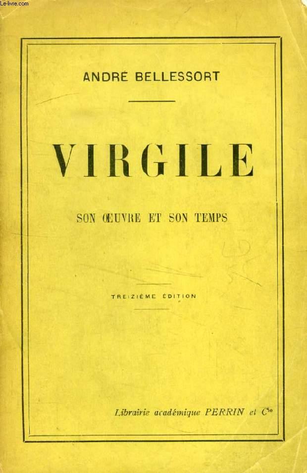 VIRGILE, SON OEUVRE ET SON TEMPS