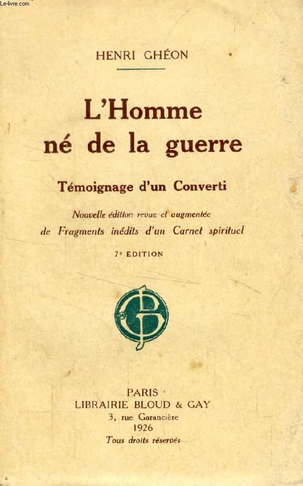 L'HOMME NE DE LA GUERRE, TEMOIGNAGE D'UN CONVERTI (1915)