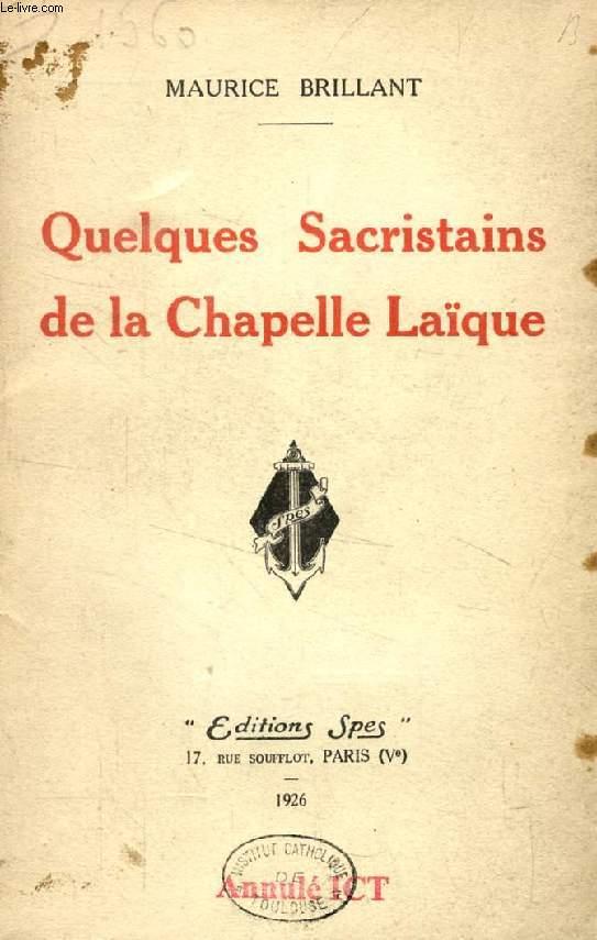 QUELQUES SACRISTAINS DE LA CHAPELLE LAIQUE