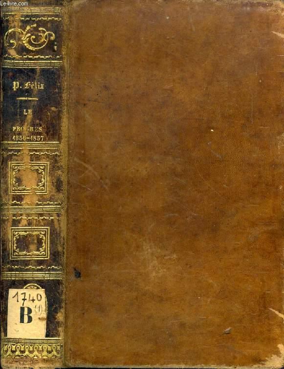 LE PROGRES PAR LE CHRISTIANISME, CONFERENCES DE NOTRE-DAME DE PARIS (Années 1856 et 1857)