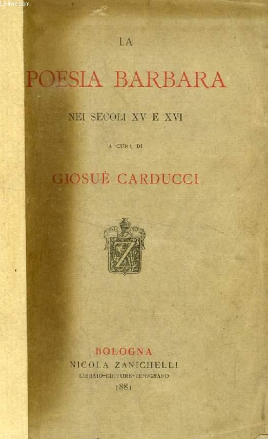 LA POESIA BARBARA NEI SECOLI XV E XVI