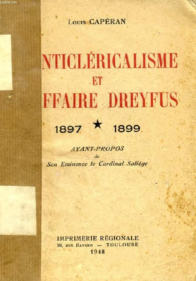 L'ANTICLERICALISME ET L'AFFAIRE DREYFUS, 1897-1899
