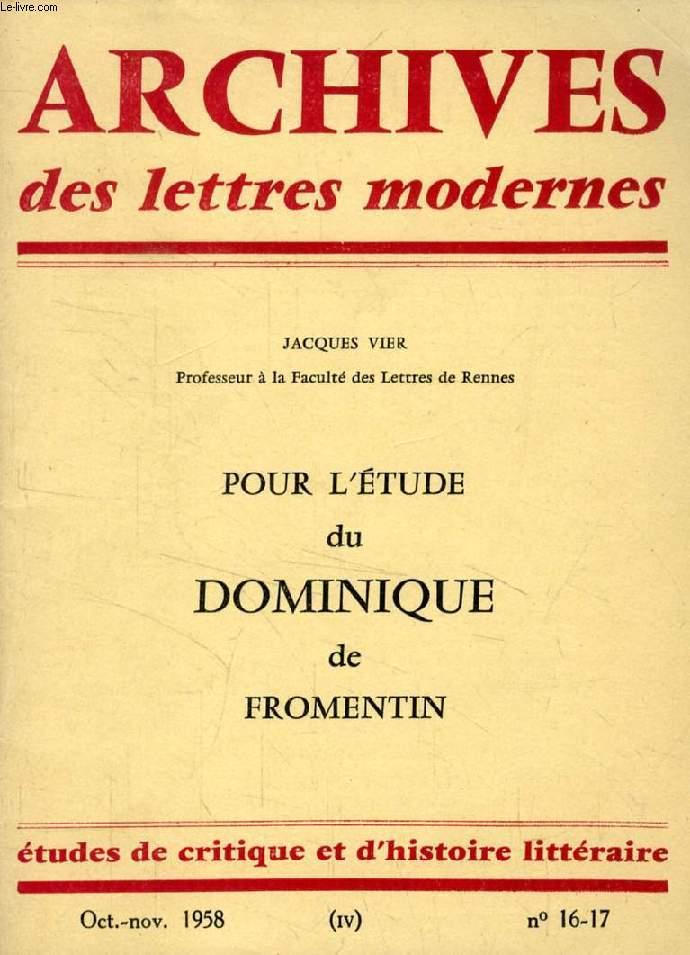 ARCHIVES DES LETTRES MODERNES, N° 16-17, (IV), OCT.-NOV. 1958, POUR L'ETUDE DU DOMINIQUE DE FROMENTIN