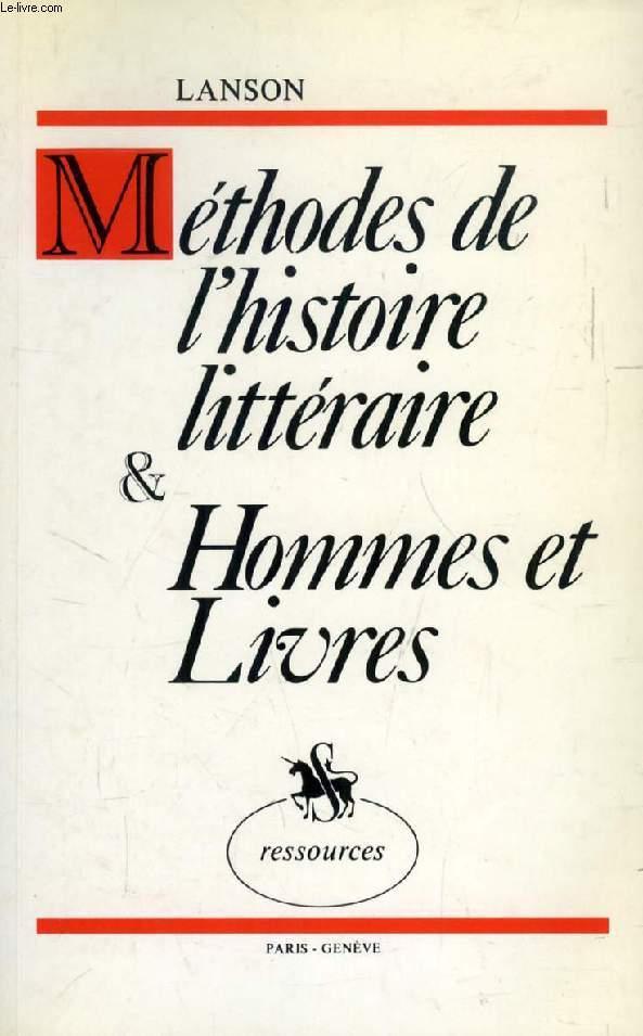 METHODES DE L'HISTOIRE LITTERAIRE / HOMMES ET LIVRES, ETUDES MORALES ET LITTERAIRES