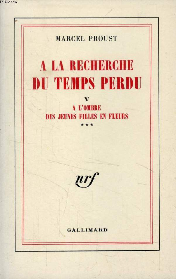 A LA RECHERCHE DU TEMPS PERDU, TOME V, A L'OMBRE DES JEUNES FILLES EN FLEURS (III)