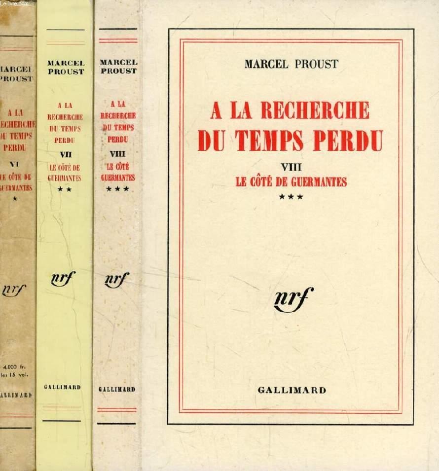 A LA RECHERCHE DU TEMPS PERDU, TOMES VI-VII-VIII, LE COTE DE GUERMANTES, 3 Parties