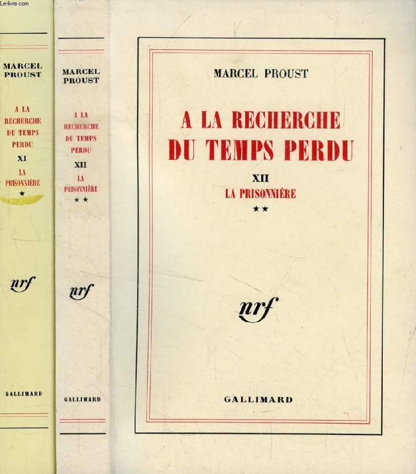A LA RECHERCHE DU TEMPS PERDU, TOMES XI-XII, LA PRISONIERE, 2 Parties
