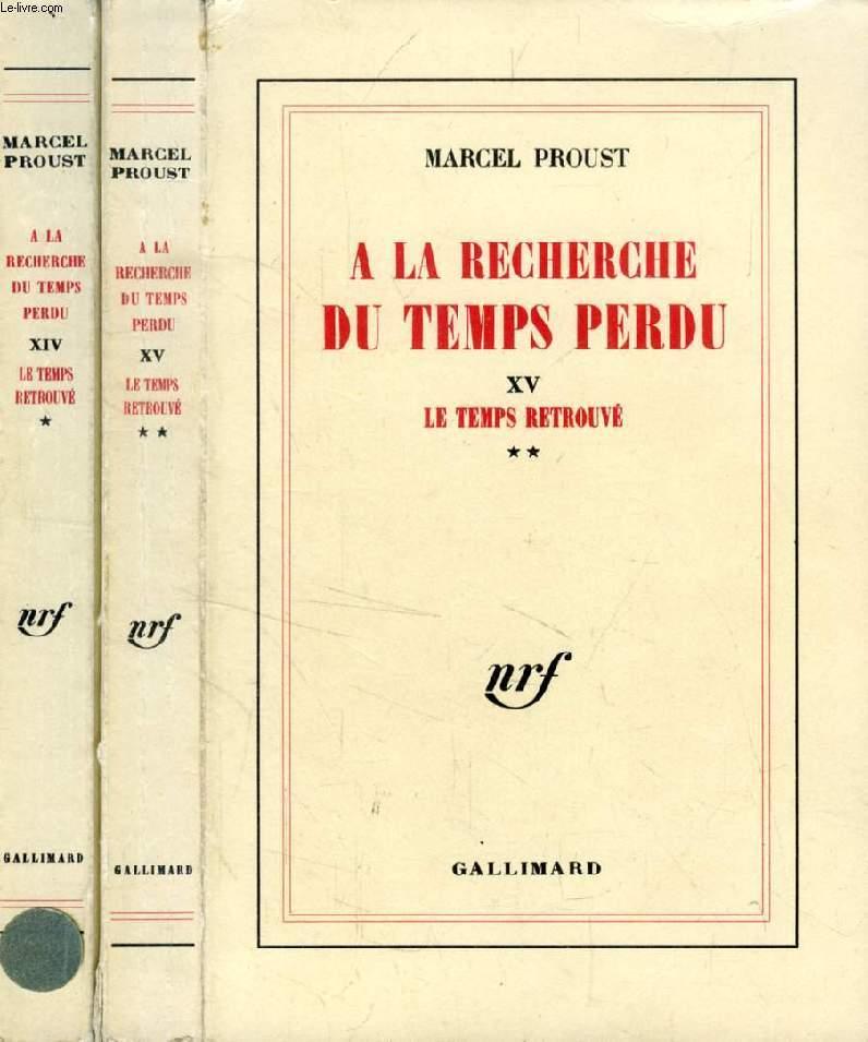 A LA RECHERCHE DU TEMPS PERDU, TOMES XIV-XV, LE TEMPS RETROUVE, 2 Parties