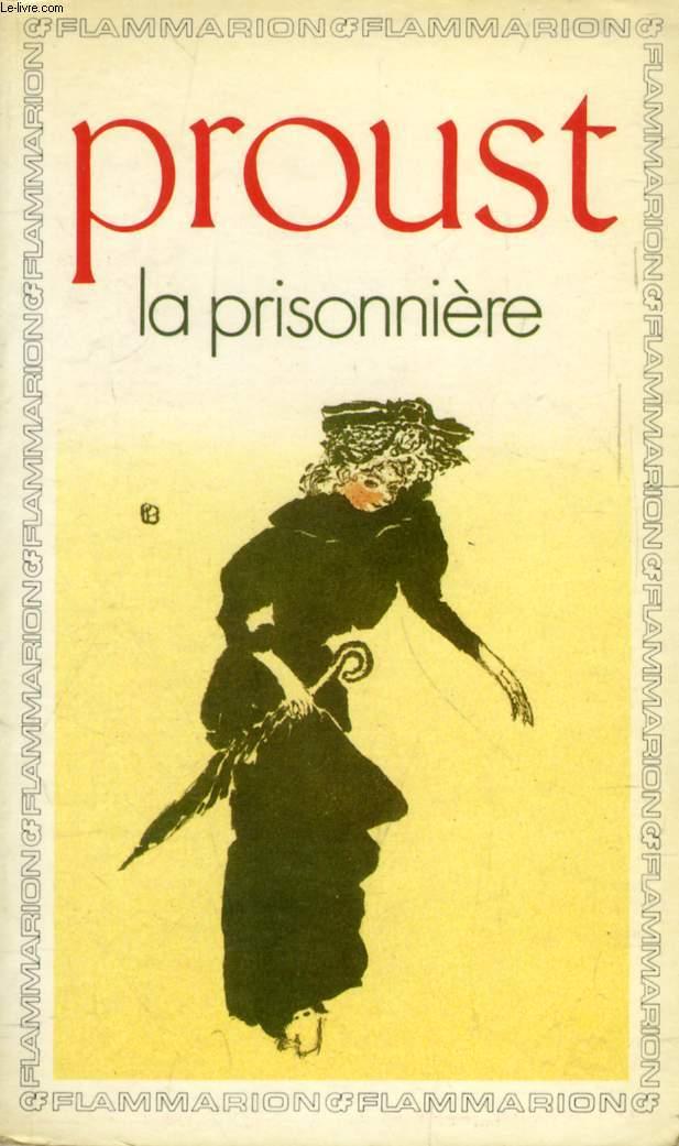 LA PRISONNIERE (A LA RECHERCHE DU TEMPS PERDU)