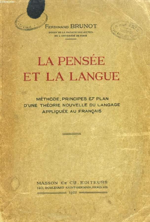 LA PENSEE ET LA LANGUE, METHODE, PRINCIPES ET PLAN D'UNE THEORIE NOUVELLE DU LANGAGE APPLIQUEE AU FRANCAIS