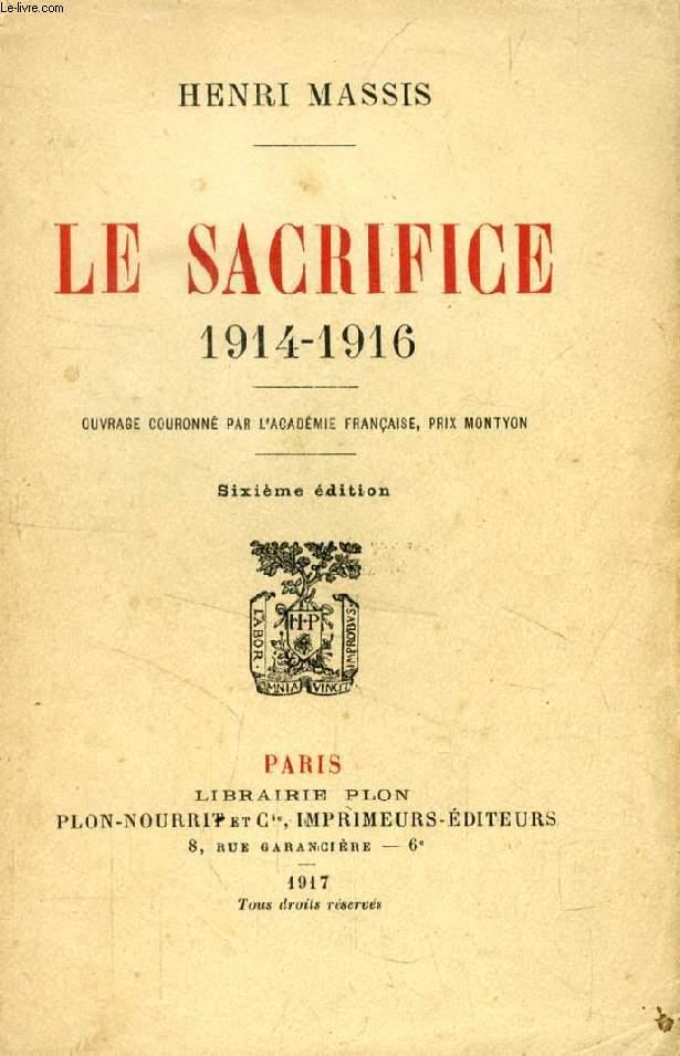 LE SACRIFICE, 1914-1916