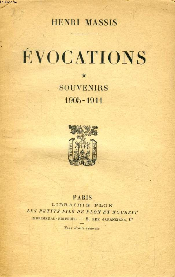 EVOCATIONS, SOUVENIRS, 1905-1911