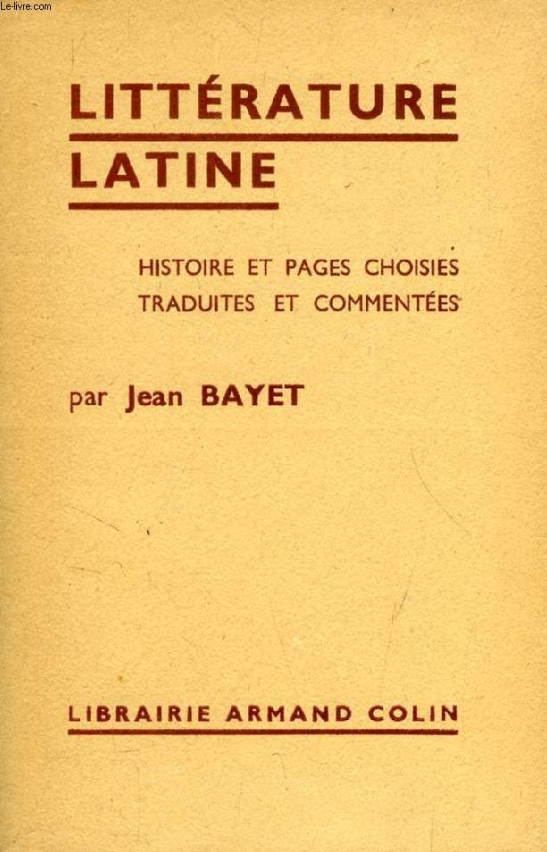 LITTERATURE LATINE, HISTOIRE, PAGES CHOISIES TRADUITES ET COMMENTEES