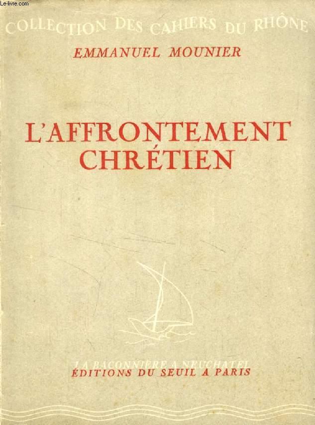 L'AFFRONTEMENT CHRETIEN
