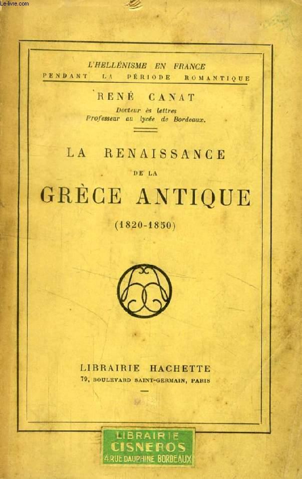 LA RENAISSANCE DE LA GRECE ANTIQUE (1820-1850)