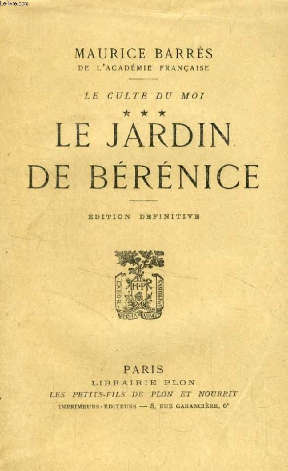 LE JARDIN DE BERENICE (Le Culte du Moi, III)