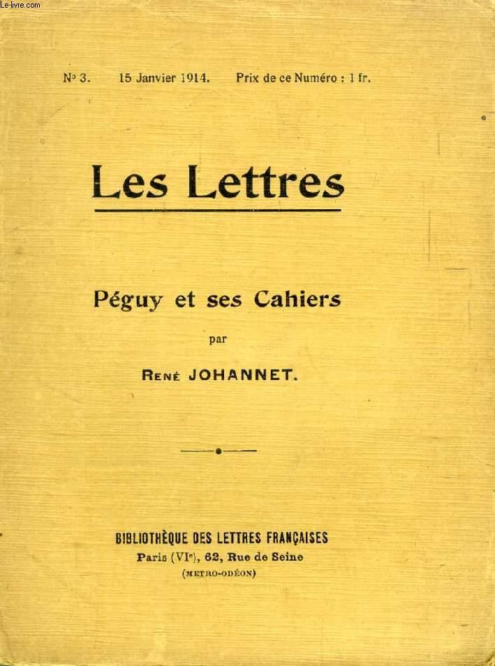 LES LETTRES, N° 3, JAN. 1914, PEGUY ET SES CAHIERS