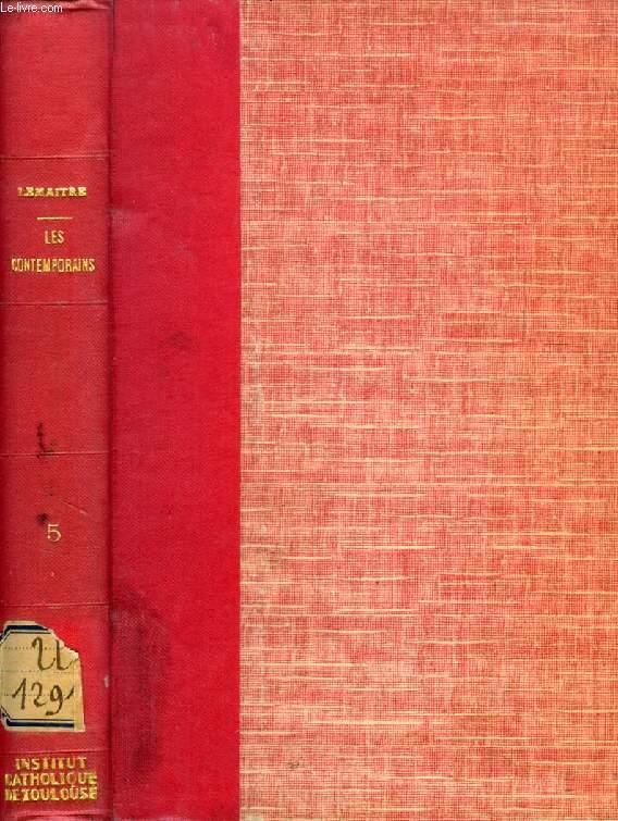 LES CONTEMPORAINS, ETUDES ET PORTRAITS LITTERAIRES, 5e SERIE (G. de Maupassant, A. Theuriet, M. Prévost, P. Margueritte, G. Augustin, Ed. Rod, S. Mallarmé, Gén. Boulanger, Guillaume II...)