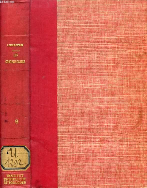 LES CONTEMPORAINS, ETUDES ET PORTRAITS LITTERAIRES, 6e SERIE (L. Veuillot, Lamartine, Influence récente des littératures du Nord, Figurines, G. de Maupassant, Anatole France)