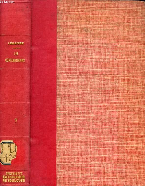 LES CONTEMPORAINS, ETUDES ET PORTRAITS LITTERAIRES, 7e SERIE (M. Desbordes-Valmore, L'amour selon Michelet, V. Duruy, J.K. Huysmans, H. Lavedan, E. Faguet, P. Deschanel, M. Donnay, Réponse à M. Dubout, etc.)