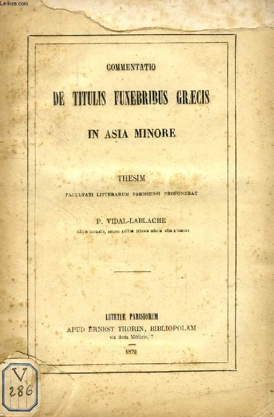 COMMENTATIO DE TITULIS FUNEBRIS GRAECIS IN ASIA MINORE (THESIS)