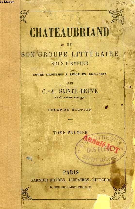 CHATEAUBRIAND ET SON GROUPE LITTERAIRE SOUS L'EMPIRE, 2 TOMES
