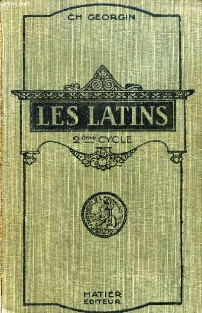 LES LATINS, 2e CYCLE, Pages principales des auteurs du programme et Morceaux choisis des auteurs latins, Classes de lettres (3e, 2e, 1re, 1re Sup.), Livre d'explication annoté