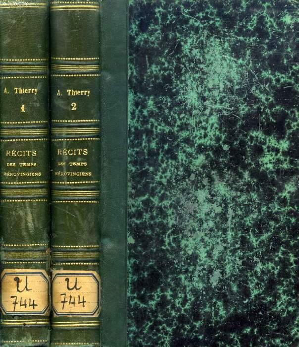 RECITS DES TEMPS MEROVINGIENS, 2 TOMES (Précédés de Considérations sur l'Histoire de France)